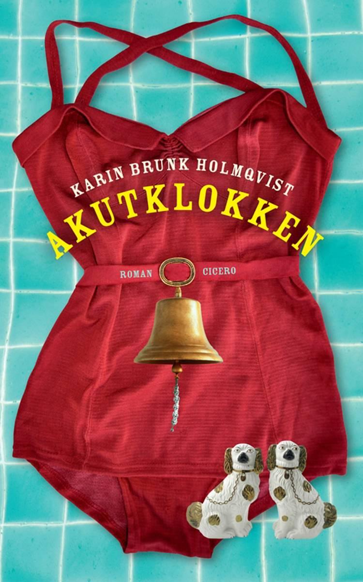 Akutklokken af Karin Brunk Holmqvist