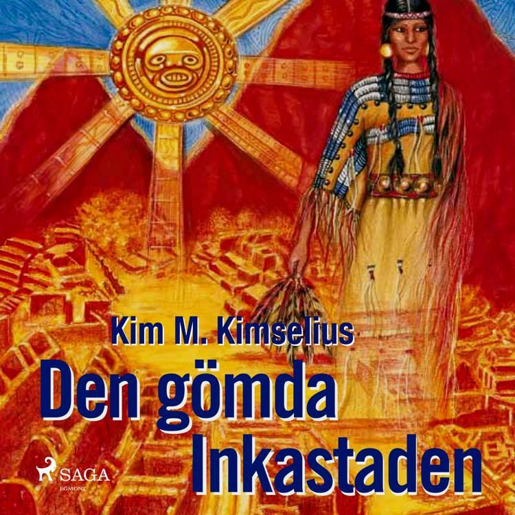 Den gömda Inkastaden af Kim M. Kimselius