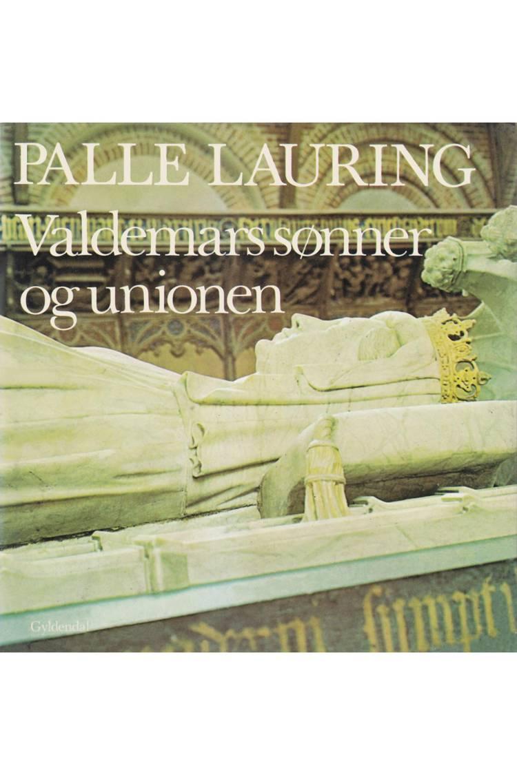 Valdemars sønner og unionen af Palle Lauring