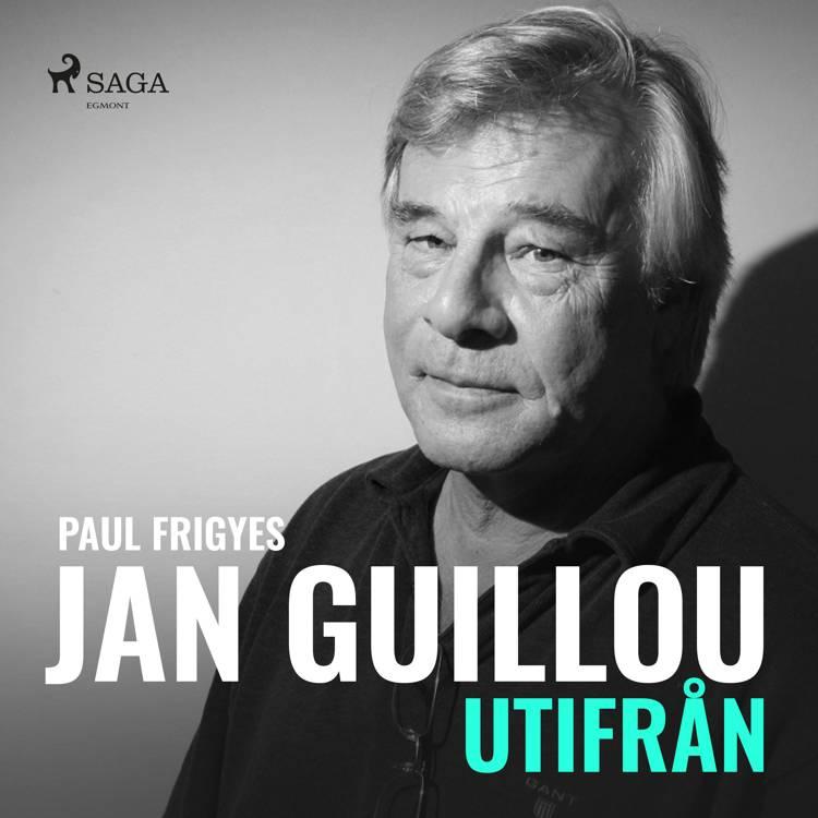 Jan Guillou - utifrån af Paul Frigyes