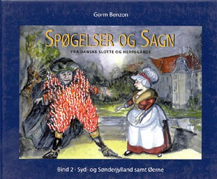 Spøgelser og sagn fra danske slotte og herregårde af Gorm Benzon
