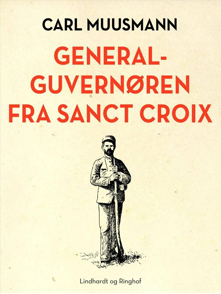 Generalguvernøren fra Sanct Croix af Carl Muusmann