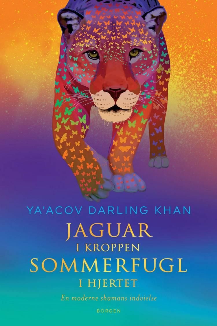 Jaguar i kroppen – sommerfugl i hjertet af Ya'Acov Darling Khan