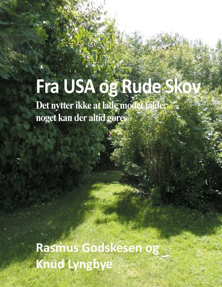 Fra USA og Rude Skov af Rasmus Godskesen, Knud Lyngbye og Niels Henrik Lyngbye