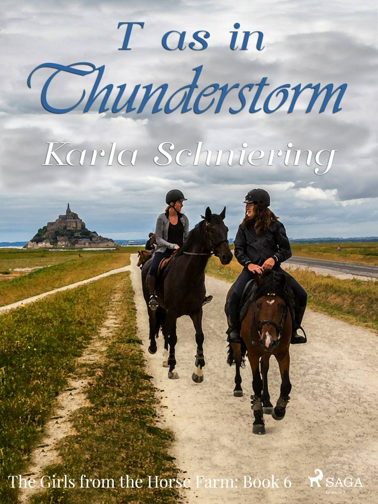 The Girls from the Horse Farm 6 - T as in Thunderstorm af Karla Schniering