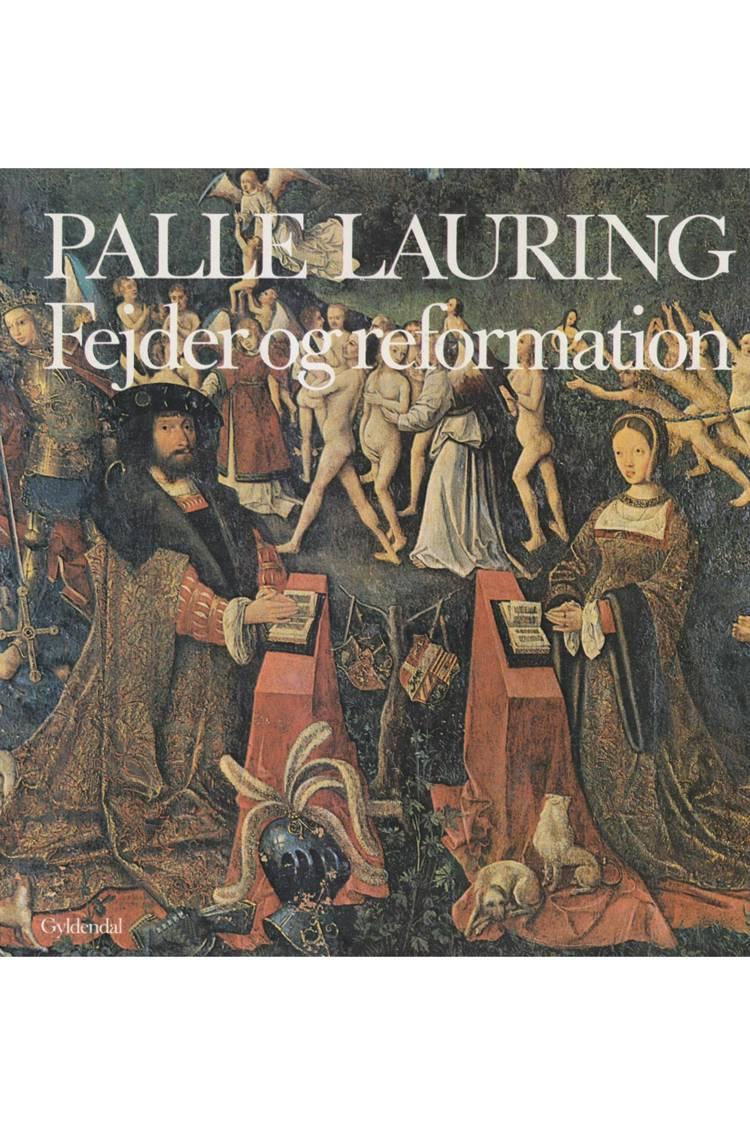 Fejder og reformation af Palle Lauring