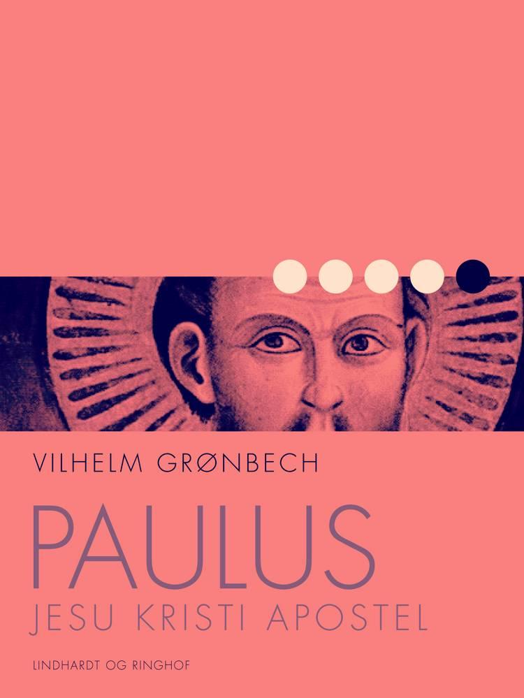 Paulus, Jesu Kristi Apostel af Vilhelm Grønbech
