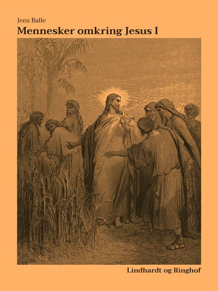Mennesker omkring Jesus I af Jens Balle