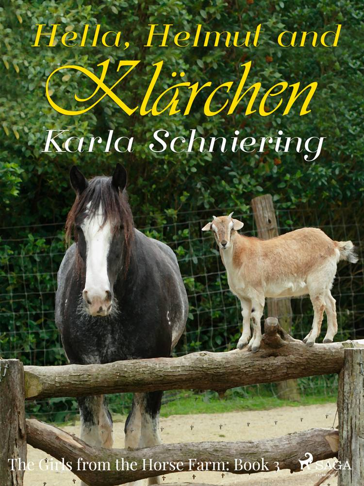 The Girls from the Horse Farm 3 - Hella, Helmut, and Klärchen af Karla Schniering