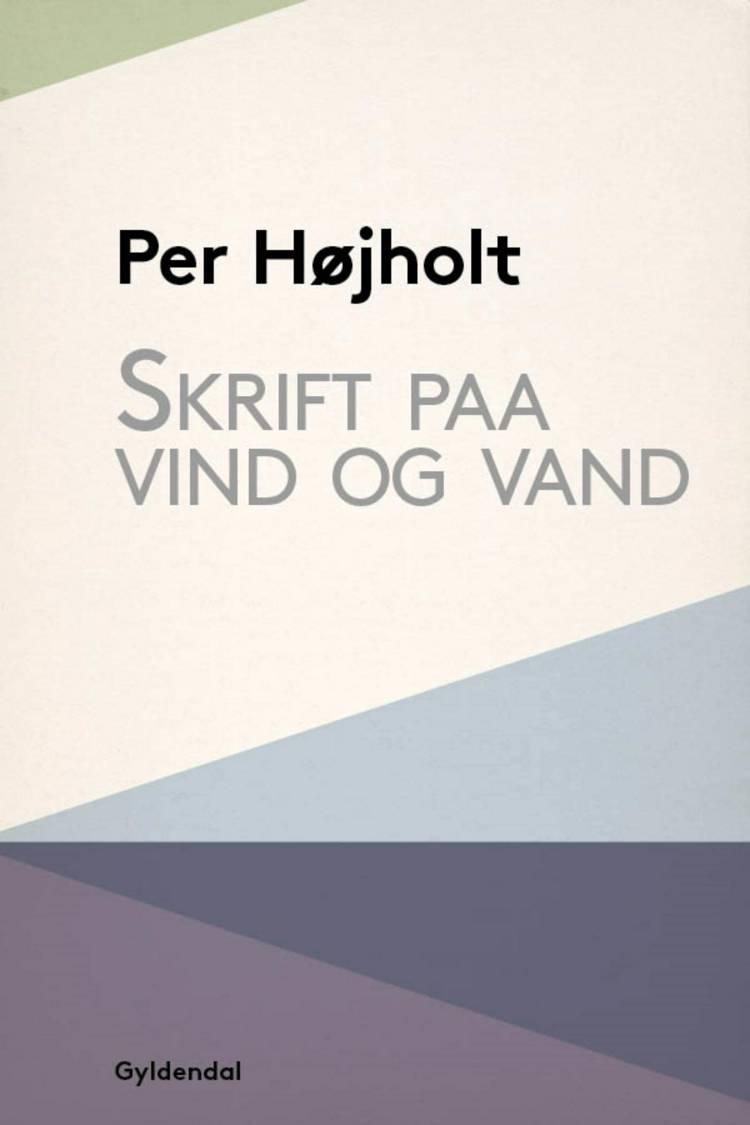 Skrift paa vind og vand af Per Højholt