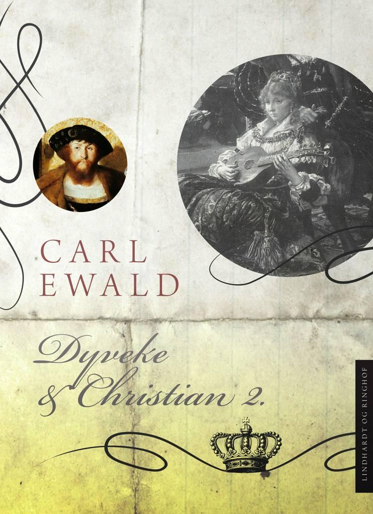 Dyveke og Christian 2 af Carl Ewald