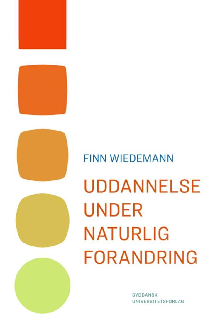 Uddannelse under naturlig forandring af Finn Wiedemann