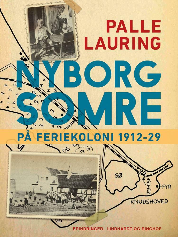 Nyborg-somre: På feriekoloni 1912-29 af Palle Lauring