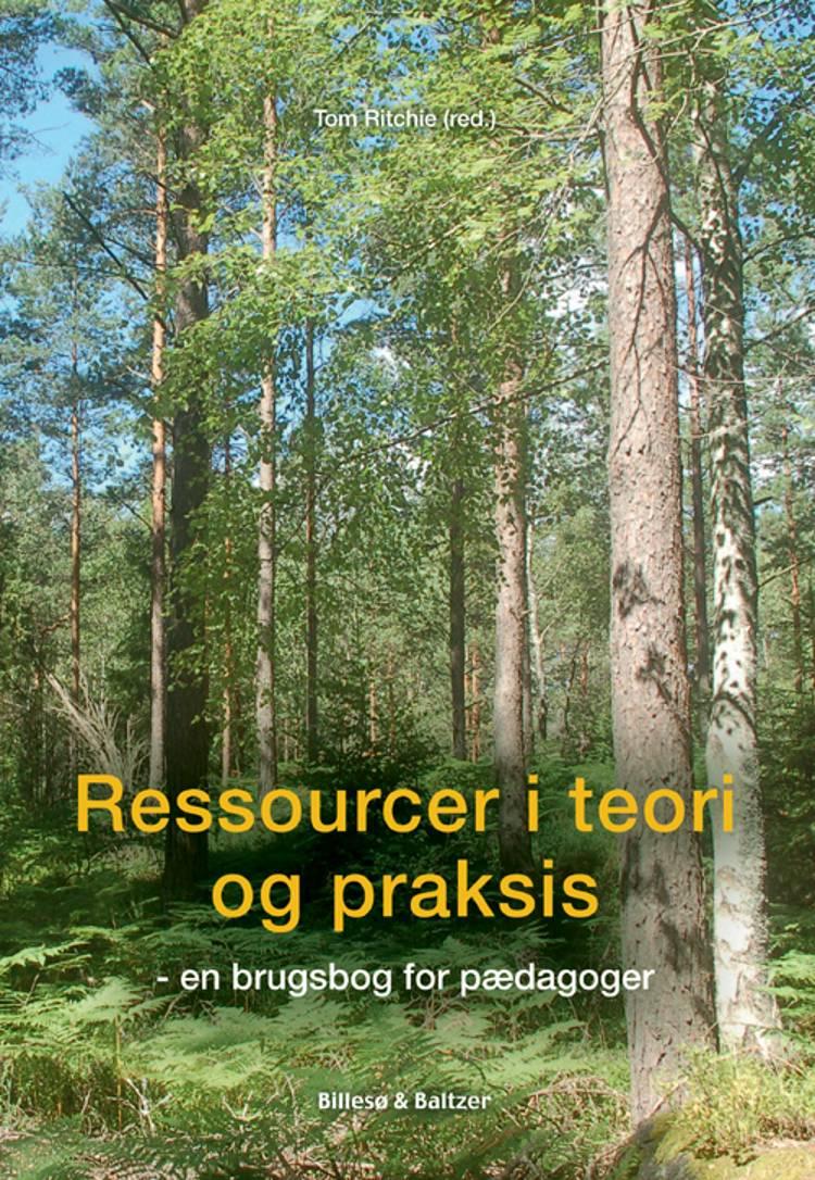 Ressourcer i teori og praksis af Trine Ankerstjerne, Anne Vibeke Fleischer og Tom Ritchie m.fl.