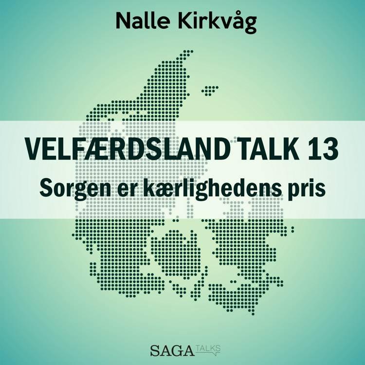 Velfærdsland TALK #13 Sorgen er kærlighedens pris af Nalle Kirkvåg