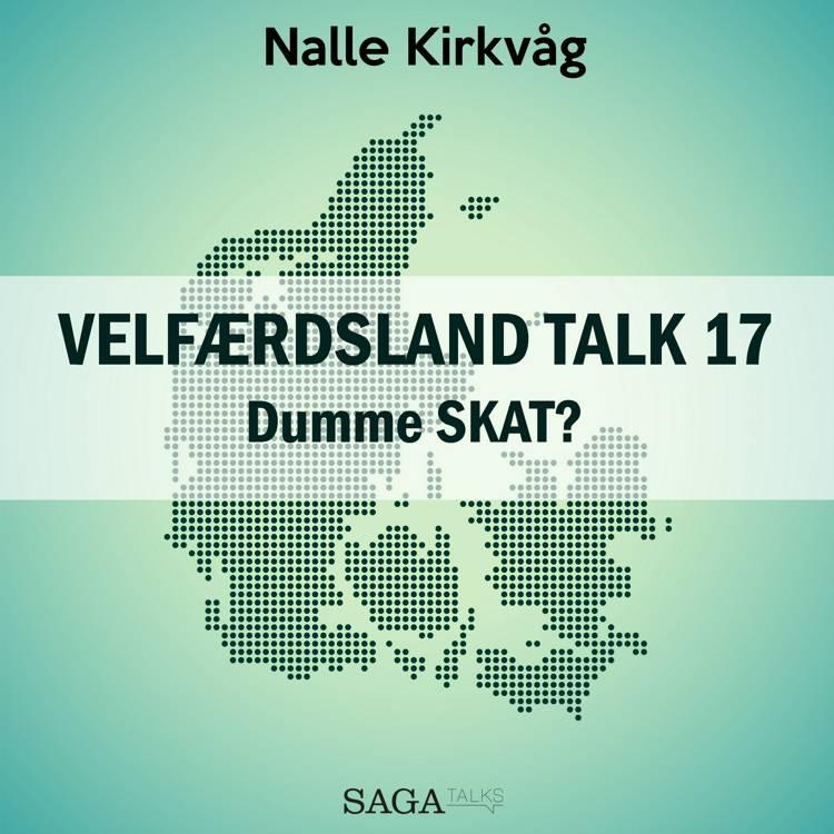 Velfærdsland TALK #17 dumme SKAT? af Nalle Kirkvåg