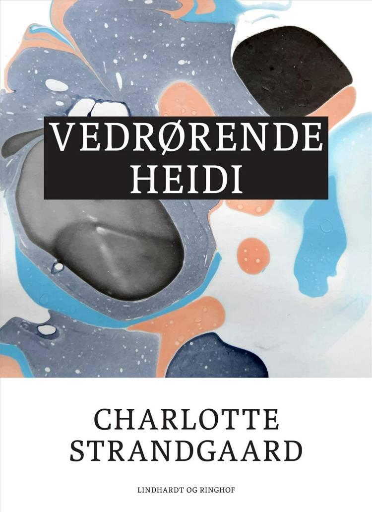 Vedrørende Heidi af Charlotte Strandgaard