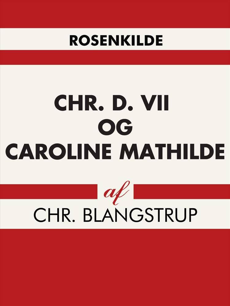 Chr. d. VII og Caroline Mathilde af Chr Blangstrup