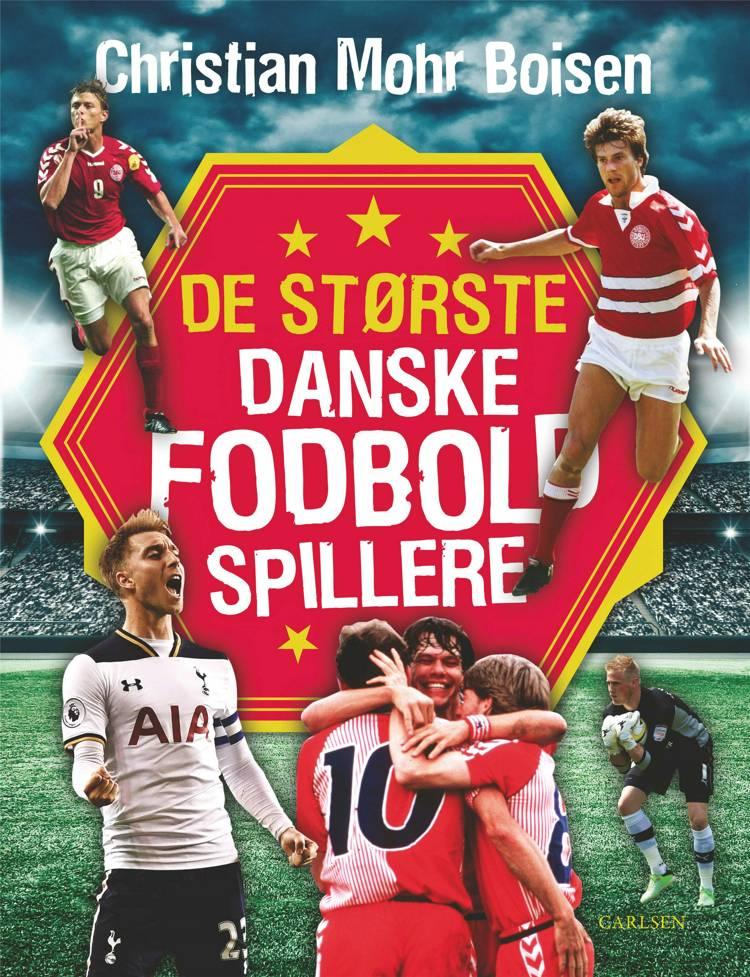 De største danske fodboldspillere, Christian Mohr Boisen, fodbold, fodboldbog, fodboldspillere