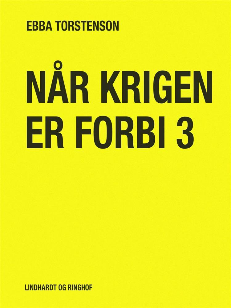 Når krigen er forbi af Ebba Torstenson