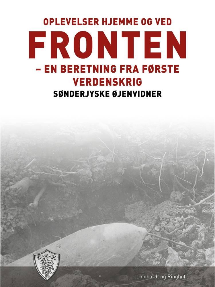 Oplevelser hjemme og ved fronten af Sønderjyske Øjenvidner