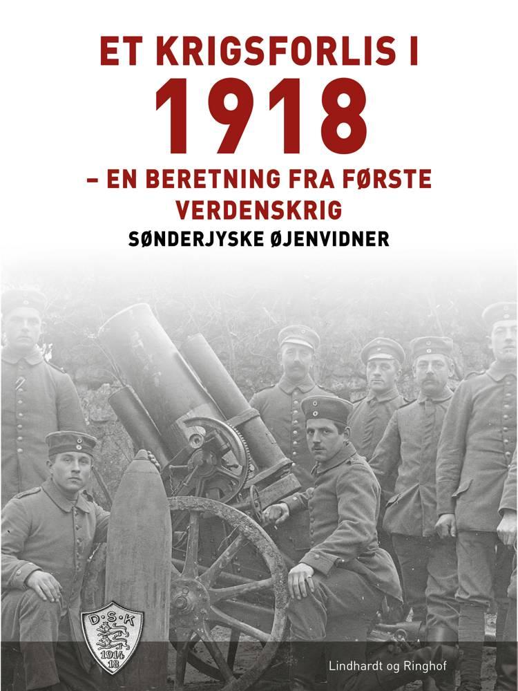 Et krigsforlis i 1918 af Sønderjyske Øjenvidner