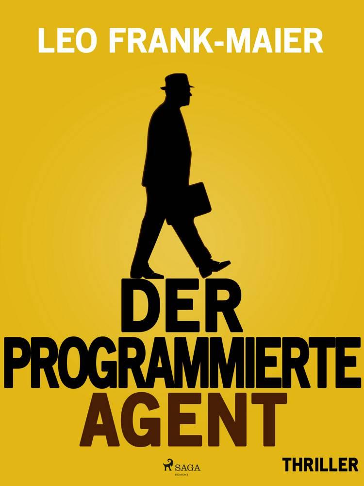 Der programmierte Agent af Leo Frank-Maier