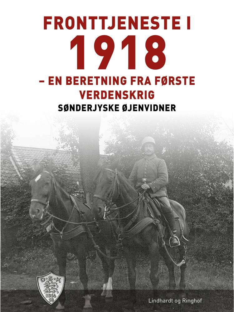 Fronttjeneste i 1918 af Sønderjyske Øjenvidner
