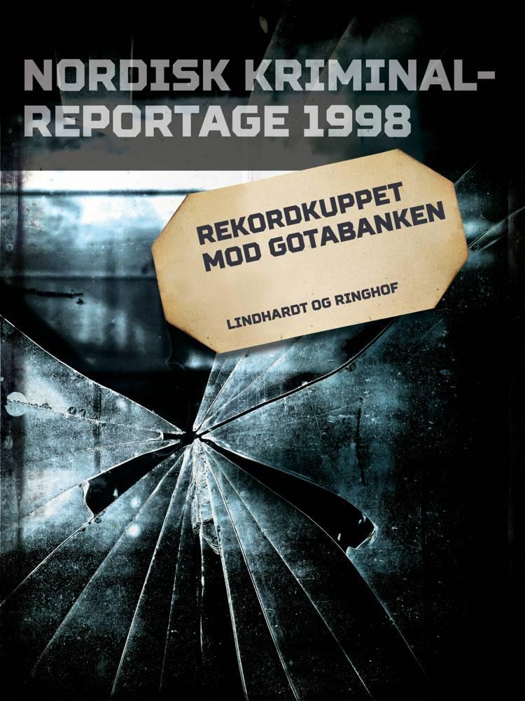 Rekordkuppet mod Gotabanken