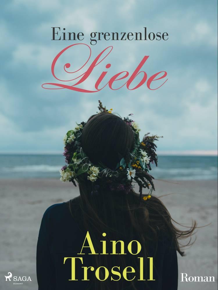 Eine grenzenlose Liebe af Aino Trosell