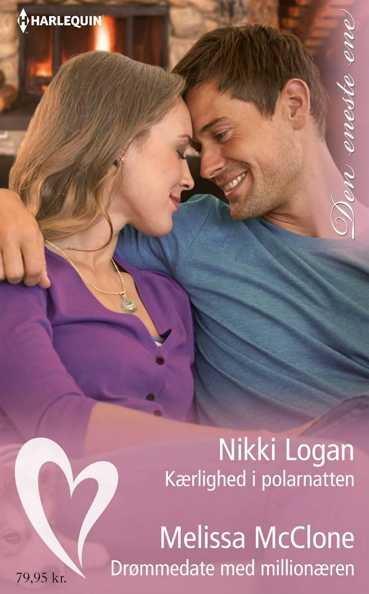 Kærlighed i polarnatten/Drømmedate med millionæren af Melissa McClone og Nikki Logan