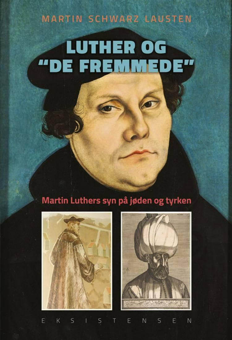 Luther og de fremmede af Martin Schwarz Lausten