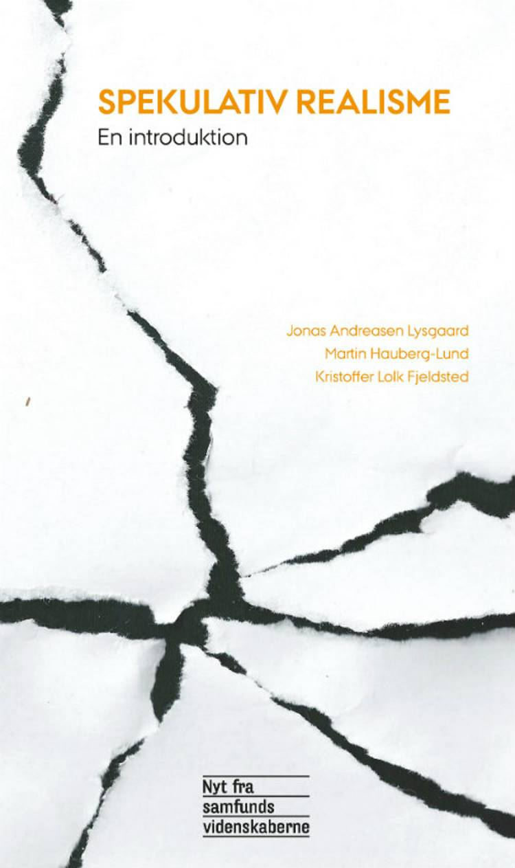 Spekulativ realisme af Jonas Andreasen Lysgaard, Martin Hauberg-Lund og Kristoffer Lolk Fjeldsted
