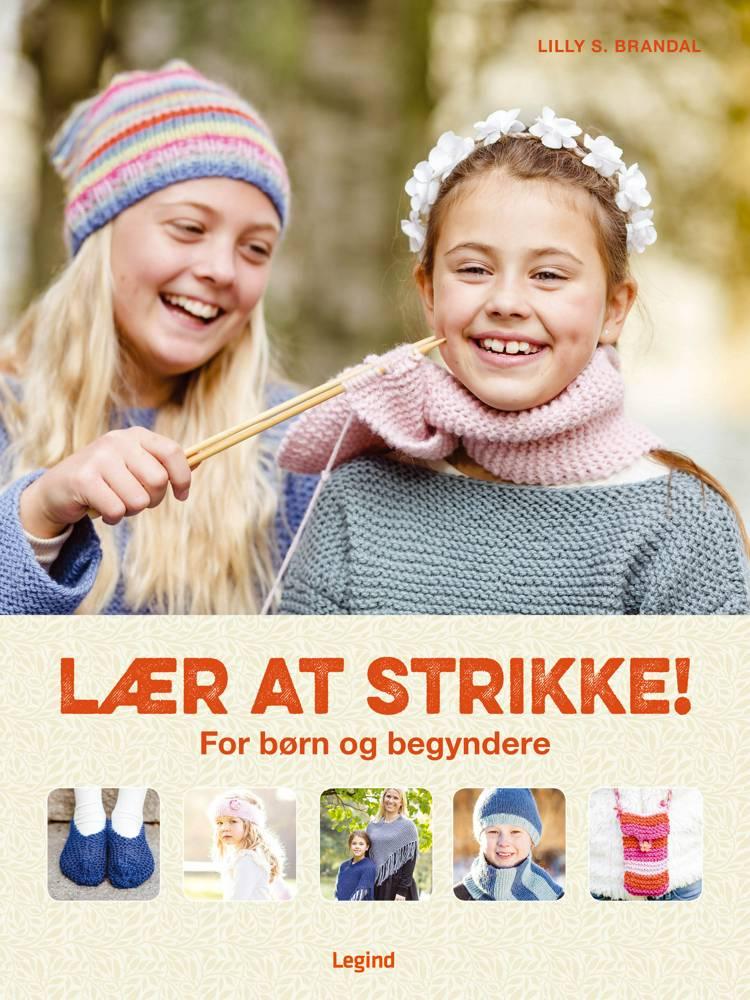 Lær at strikke! af Lilly Secilie Brandal