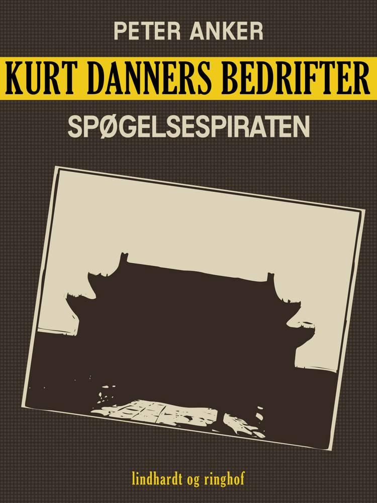 Kurt Danners bedrifter: Spøgelsespiraten af Peter Anker