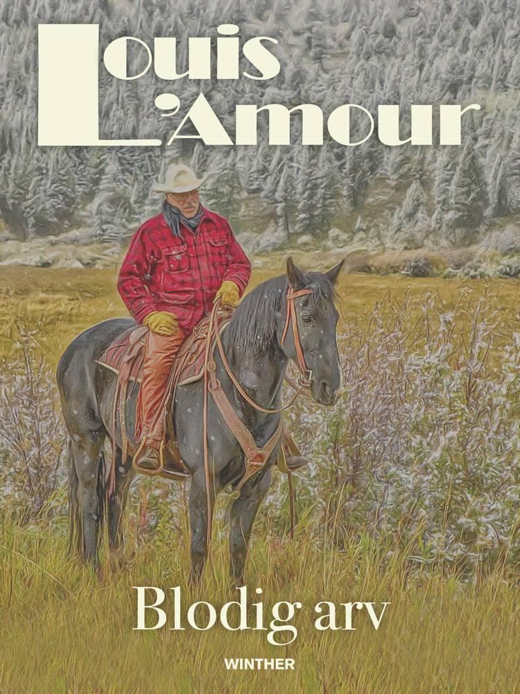 Blodig arv af Louis L'amour