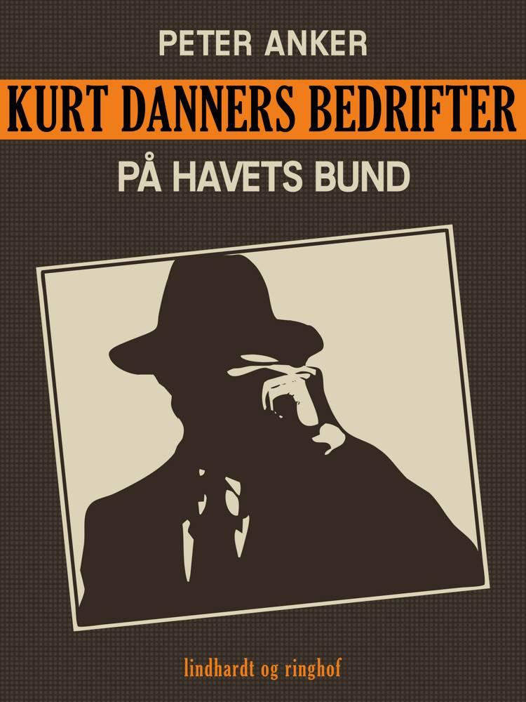Kurt Danners bedrifter: På havets bund af Peter Anker