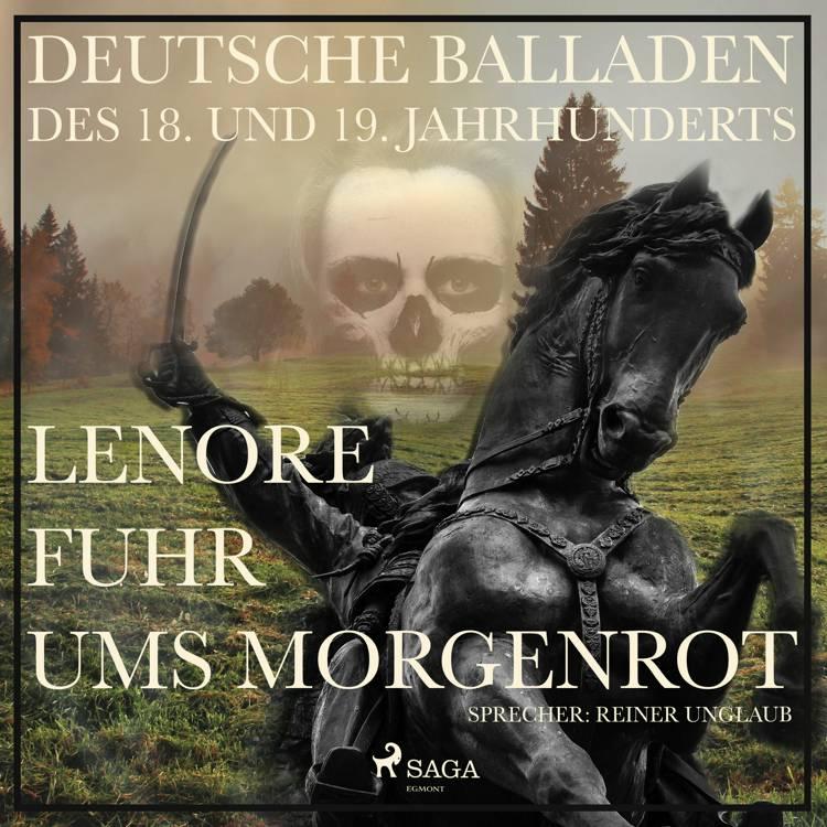 Lenore fuhr ums Morgenrot - Deutsche Balladen des 18. und 19. af Gottfried August Bürger