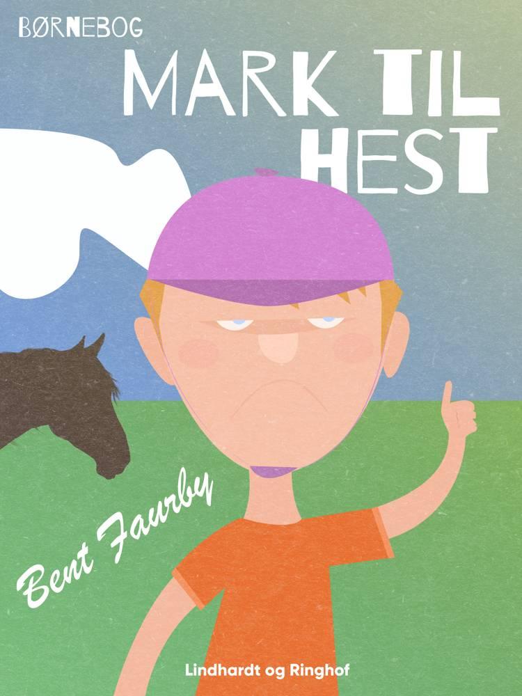 Mark til hest af Bent Faurby
