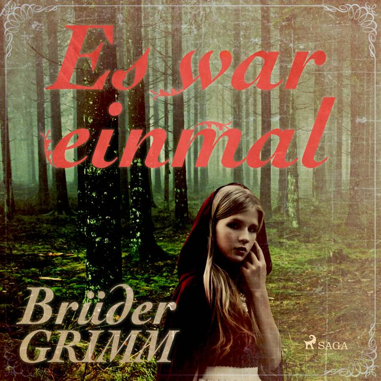 Es war einmal - Die berühmtesten Märchen der Brüder Grimm als ungekürzte Lesung af Brüder Grimm