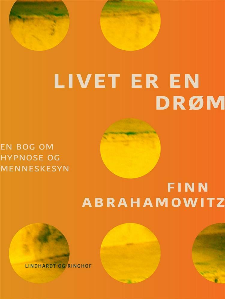 Livet er en drøm af Finn Abrahamowitz