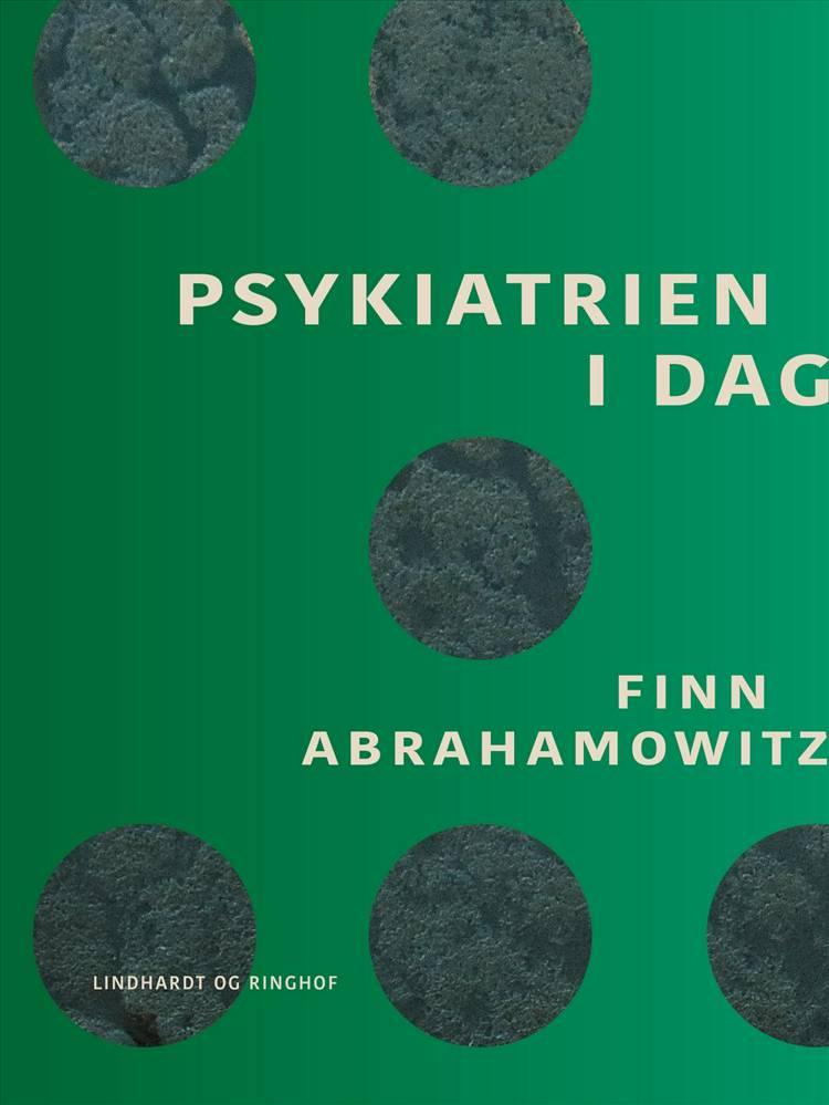 Psykiatrien i dag af Finn Abrahamowitz