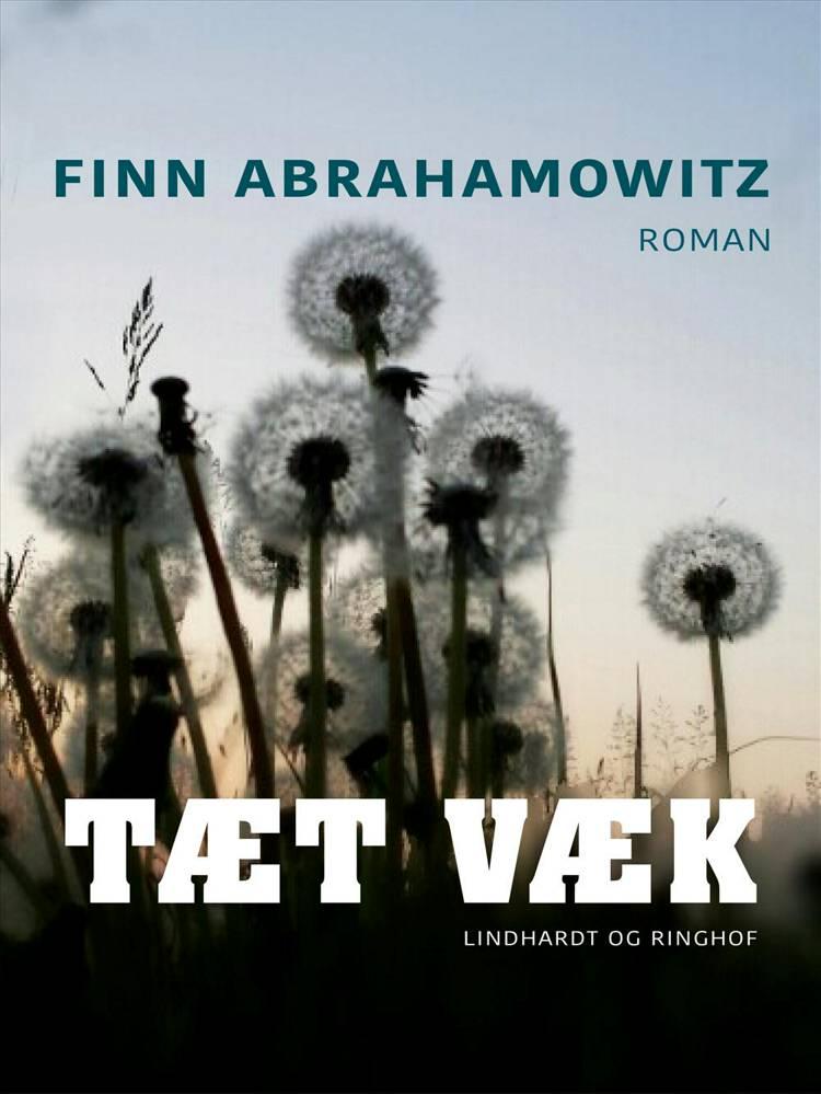 Tæt væk af Finn Abrahamowitz