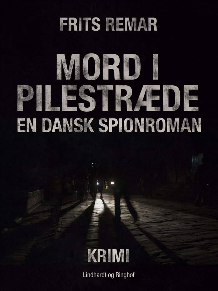 Mord i Pilestræde: en dansk spionroman af Frits Remar