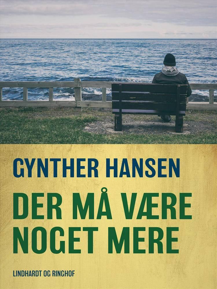 Der må være noget mere af Gynther Hansen