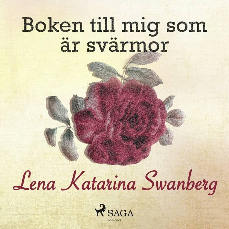 Boken till mig som är svärmor af Lena Katarina Swanberg