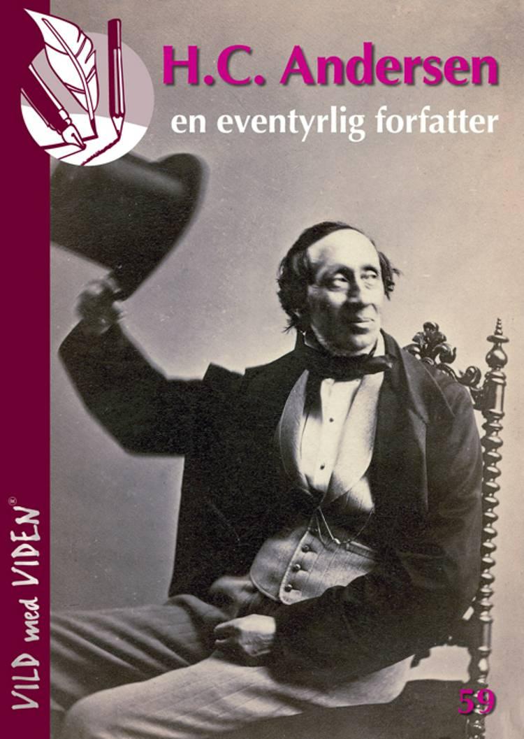 H.C. Andersen - en eventyrlig forfatter af Niels Bjørn Friis