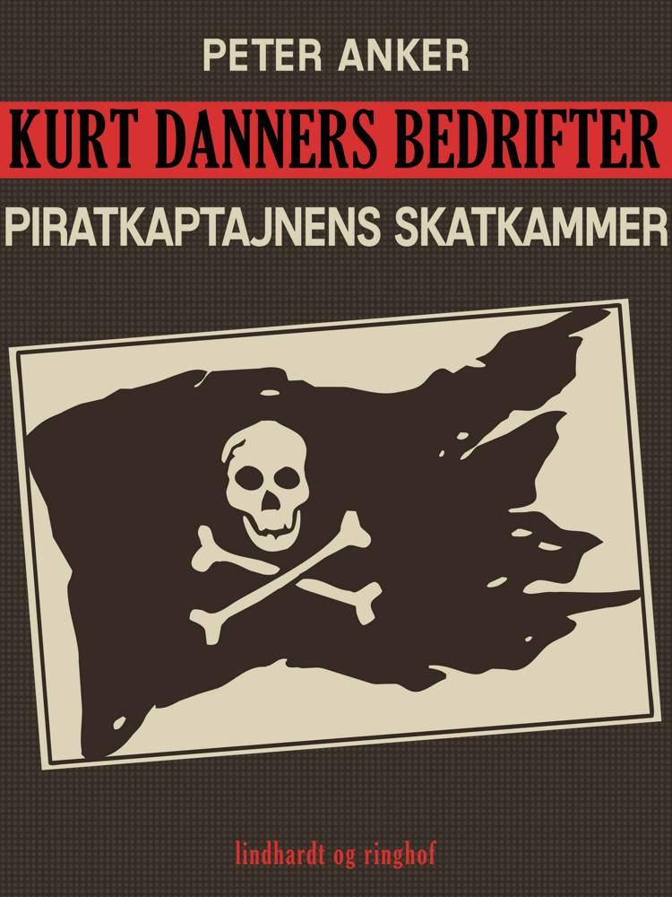 Kurt Danners bedrifter: Piratkaptajnens skatkammer af Peter Anker