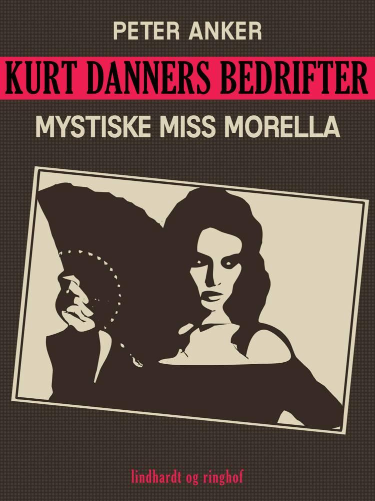 Kurt Danners bedrifter: Mystiske Miss Morella af Peter Anker