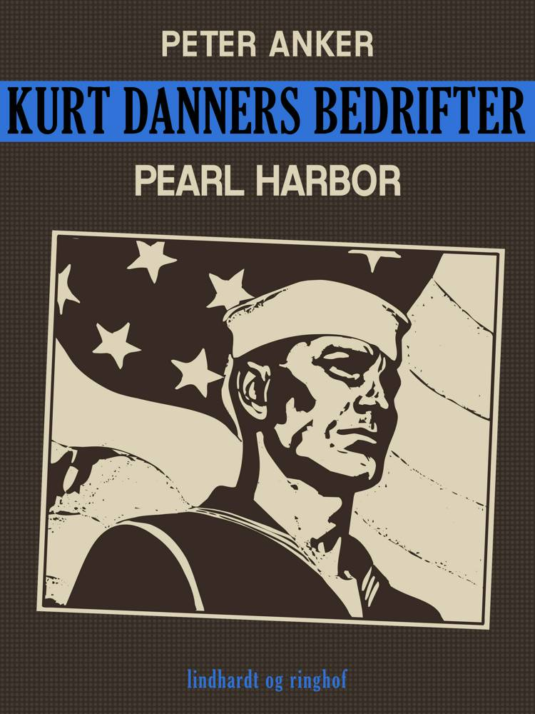 Kurt Danners bedrifter: Pearl Harbor af Peter Anker